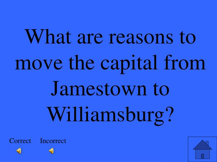 What are reasons to move the capital from Jamestown to Williamsburg?