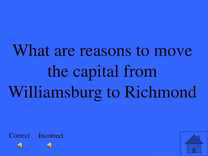 What are reasons to move the capital from Williamsburg to Richmond
