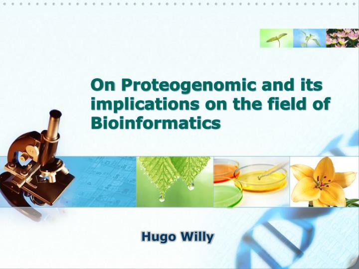 on proteogenomic and its implications on the field of bioinformatics n.