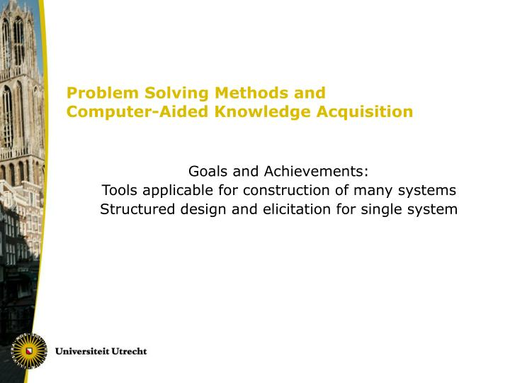 problem solving methods and computer aided knowledge acquisition n.