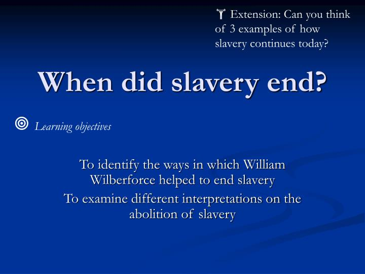 When did slavery end