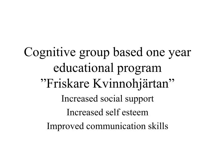 Cognitive group based one year educational program