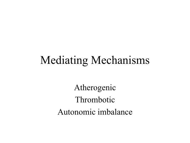 Mediating Mechanisms