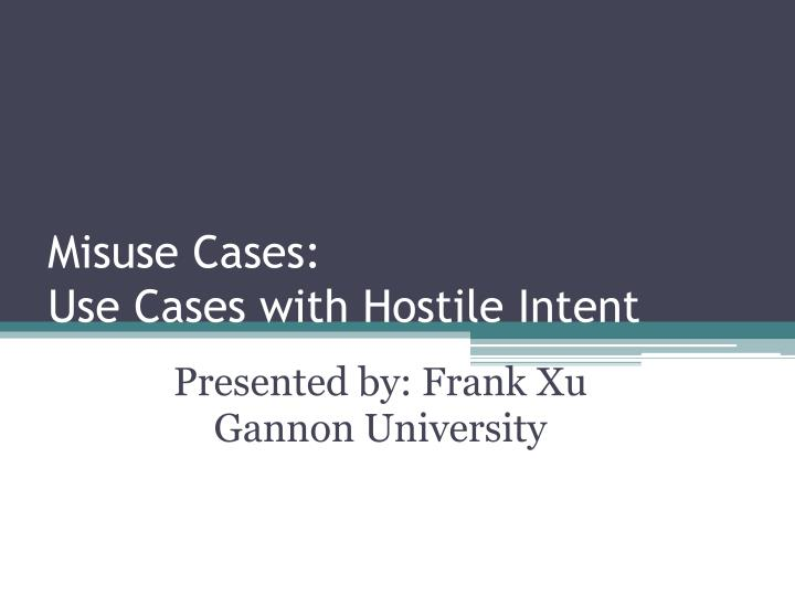 misuse cases use cases with hostile intent n.