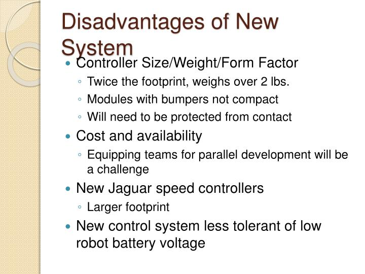 Disadvantages of New System