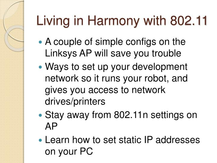 Living in Harmony with 802.11