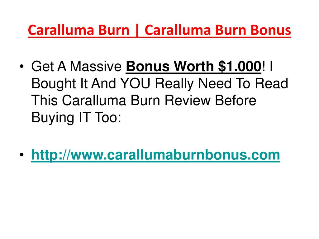 caralluma burn caralluma burn bonus