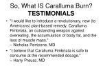 so what is caralluma burn testimonials