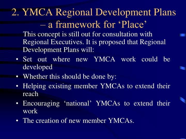 2. YMCA Regional Development Plans – a framework for 'Place'