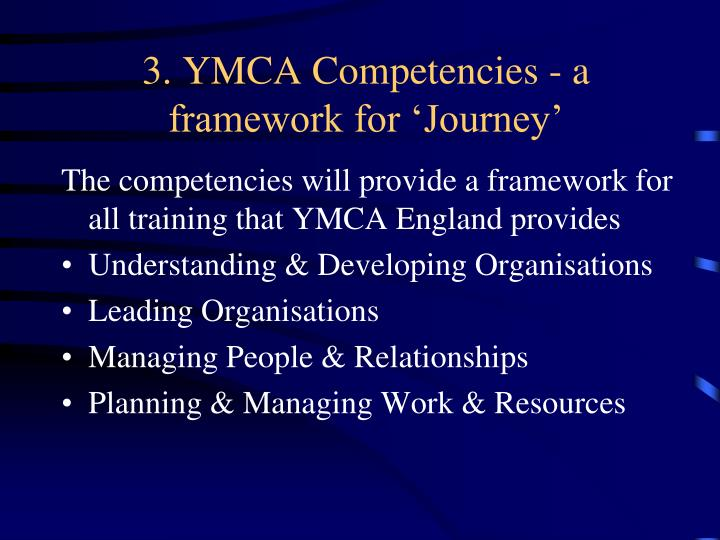 3. YMCA Competencies - a framework for 'Journey'