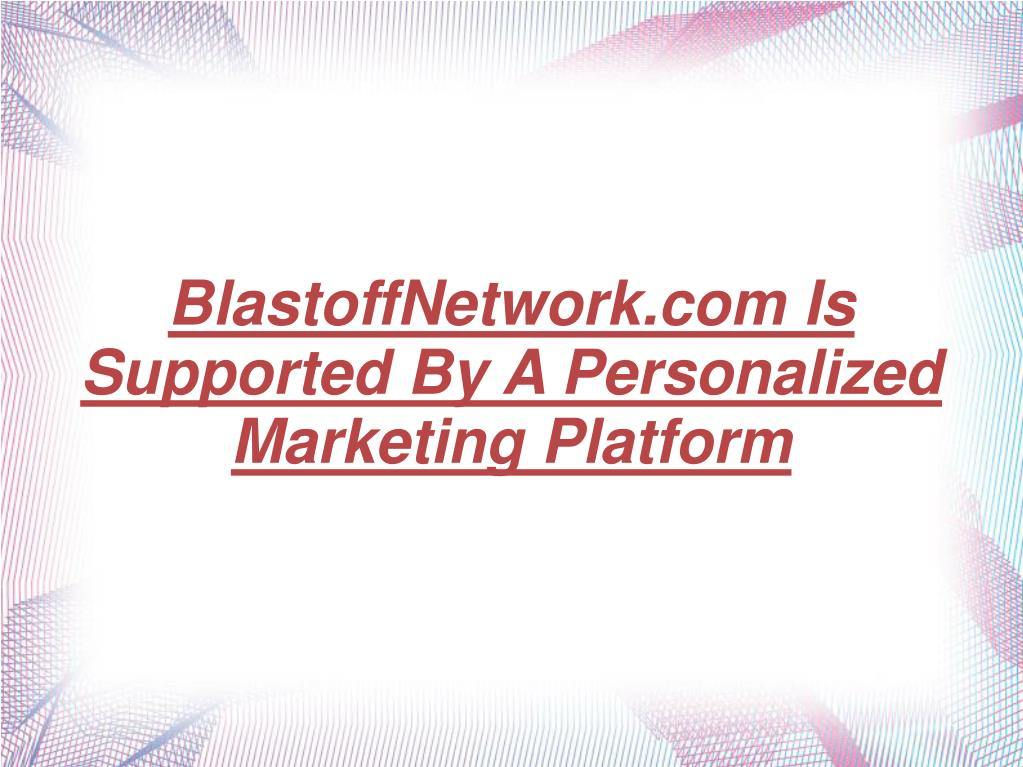 blastoffnetwork com is supported by a personalized marketing platform l.
