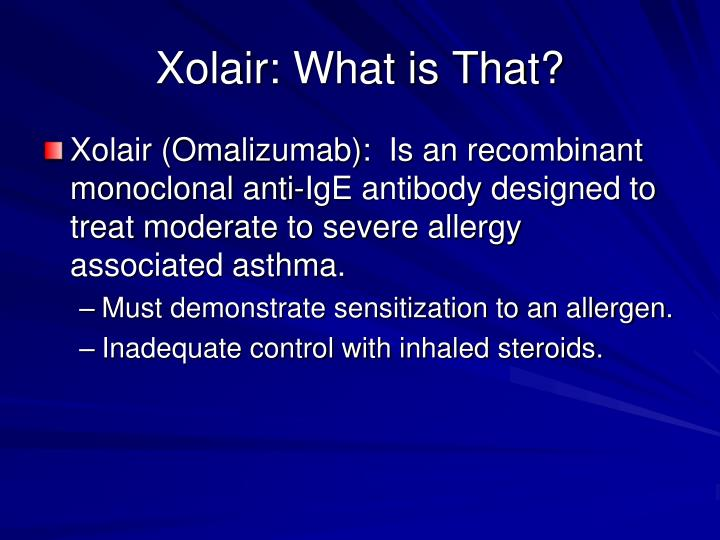 Xolair: What is That?