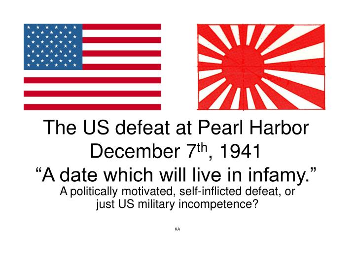 the us defeat at pearl harbor december 7 th 1941 a date which will live in infamy n.