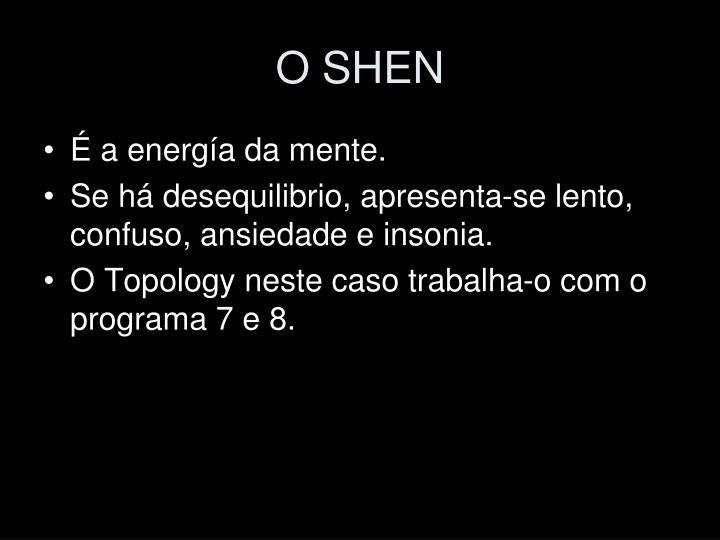 O SHEN