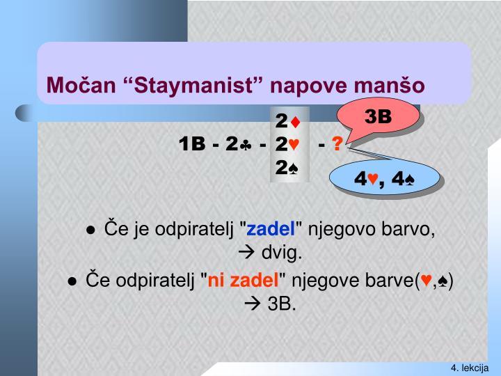 "Močan ""Staymanist"" napove"