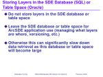 storing layers in the sde database sql or table space oracle