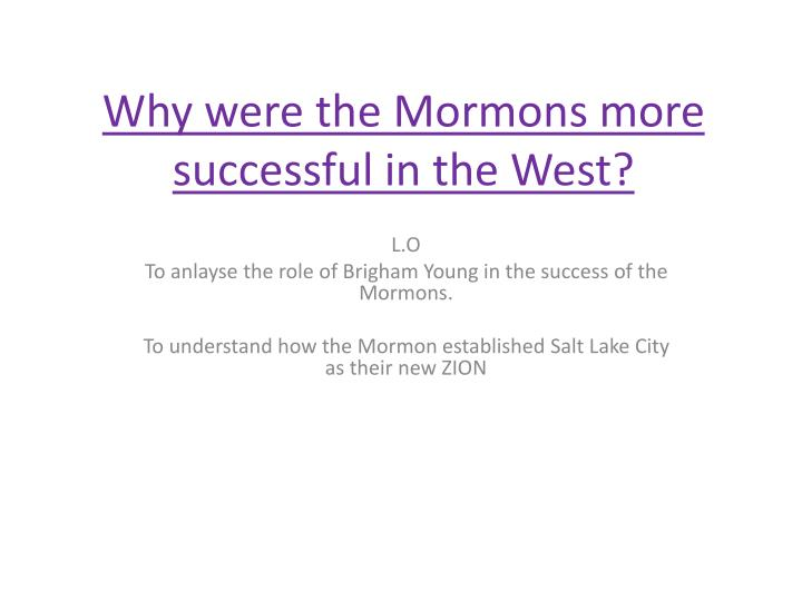why were the mormons more successful in the west n.