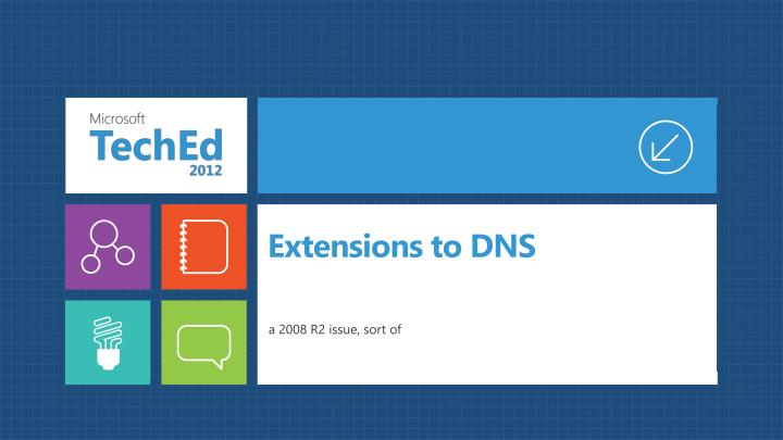 Extensions to DNS