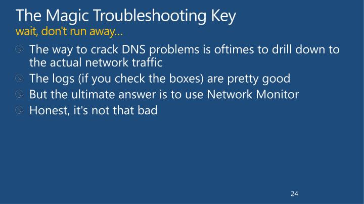 The Magic Troubleshooting Key