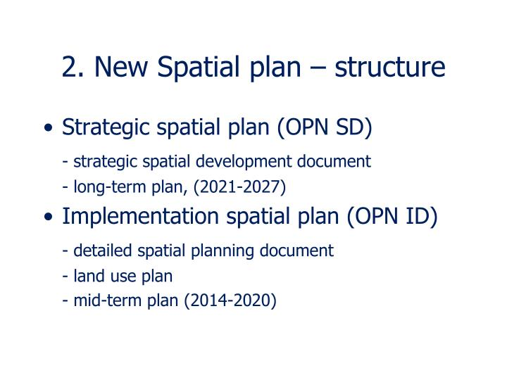 2. New Spatial plan – structure