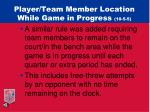 player team member location while game in progress 10 5 5