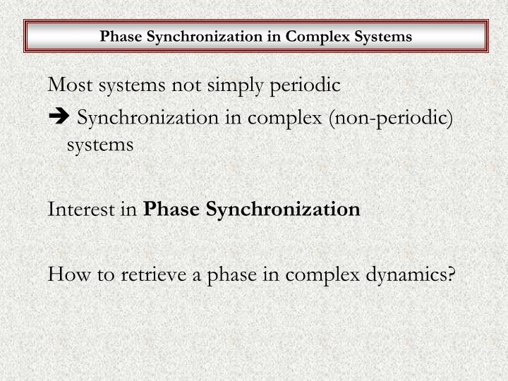Phase Synchronization in Complex Systems