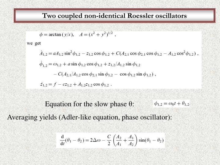 Two coupled non-identical Roessler oscillators