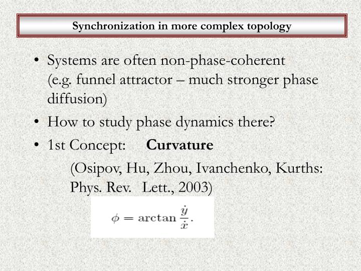 Synchronization in more complex topology