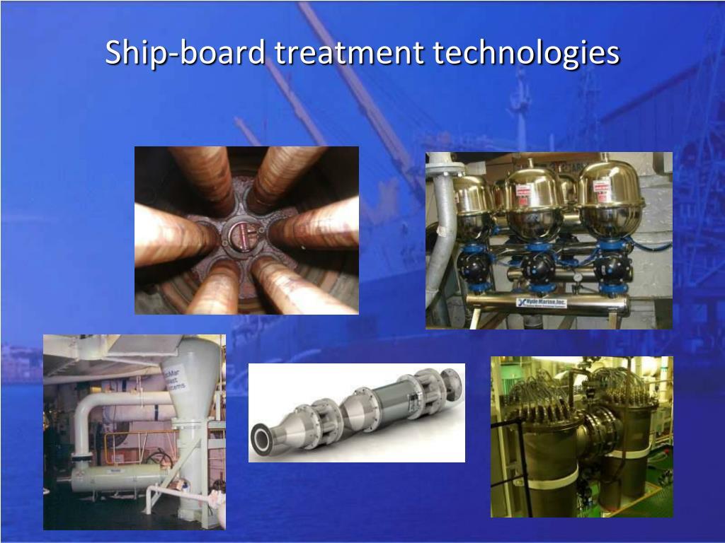 Ship-board treatment technologies