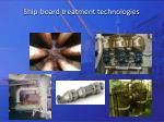 ship board treatment technologies