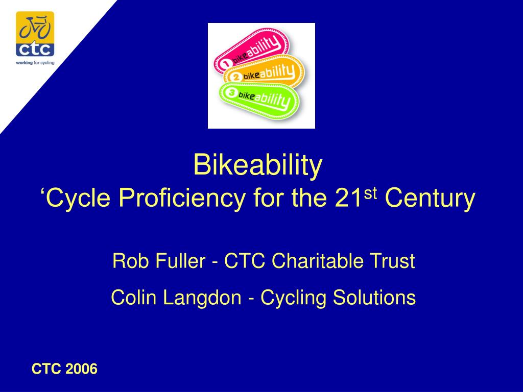 bikeability cycle proficiency for the 21 st century l.