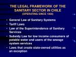 the legal framework of the sanitary sector in chile operating since 1990