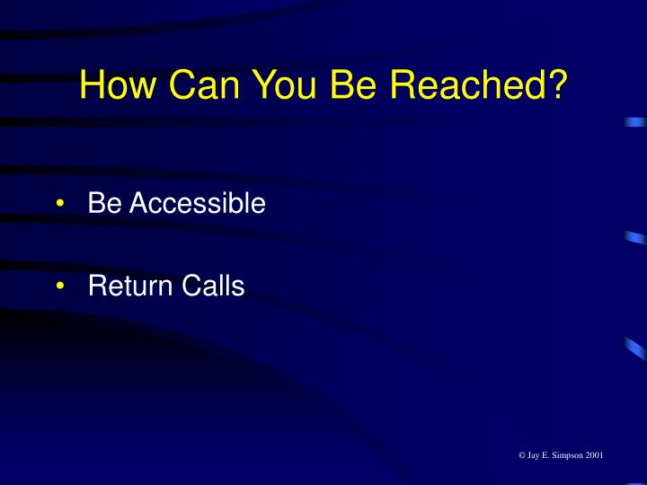 How Can You Be Reached?