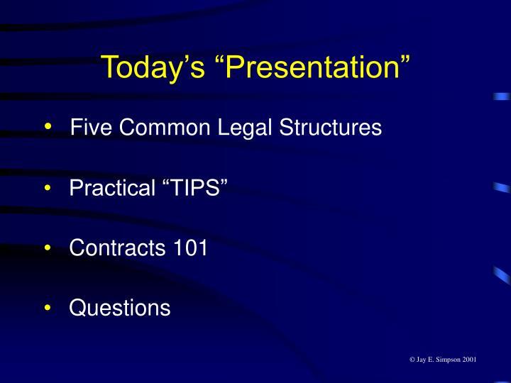 "Today's ""Presentation"""