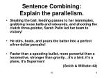 sentence combining explain the parallelism8