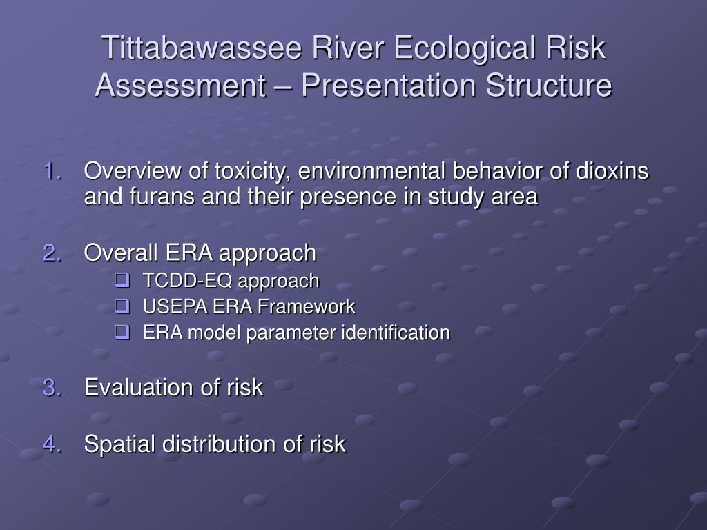 Tittabawassee River Ecological Risk Assessment – Presentation Structure