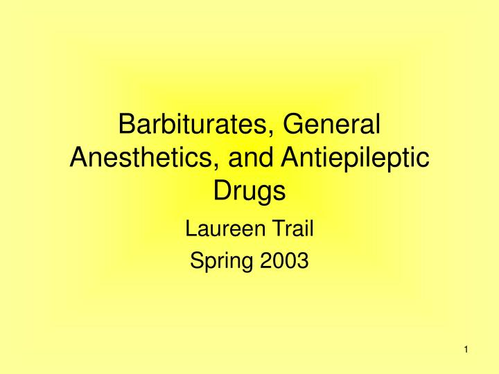 the history and classification of barbiturates the euphoria inducing drugs Learn about the drug class benzodiazepines including their uses adjuncts to anesthesia to induce relaxation and amnesia and have a long history of.