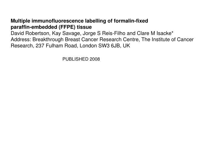 Multiple immunofluorescence labelling of formalin-fixed