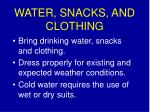 water snacks and clothing