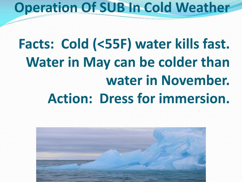 Operation Of SUB In Cold Weather