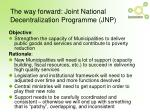 the way forward joint national decentralization programme jnp