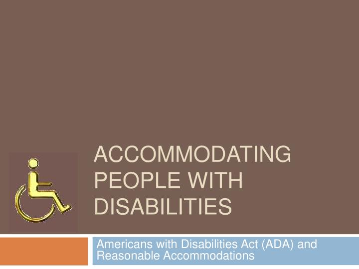 accommodating people with disabilities n.