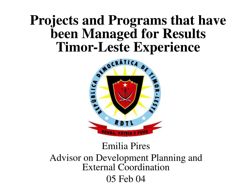 projects and programs that have been managed for results timor leste experience