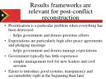 results frameworks are relevant for post conflict reconstruction