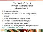 the top ten part ii through the professional growth model