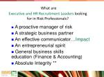 what are executive and hr recruitment leaders looking for in risk professionals
