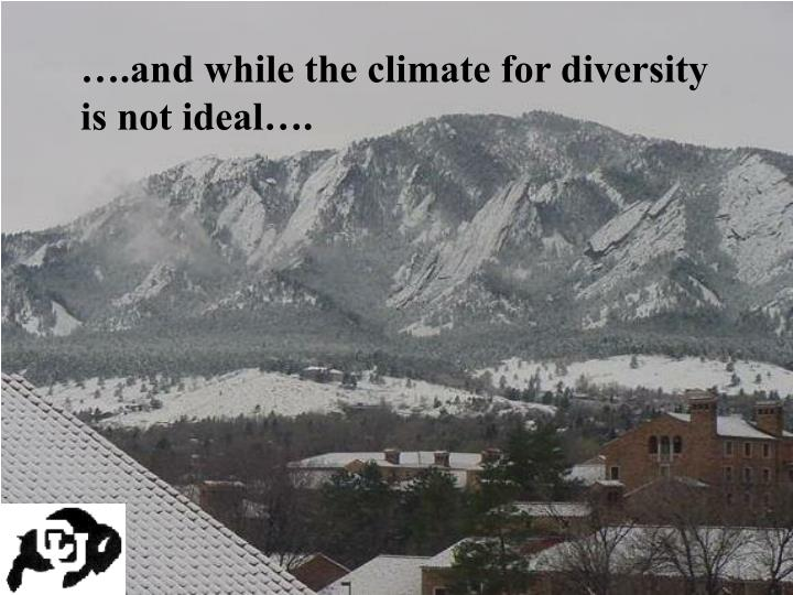 ….and while the climate for diversity