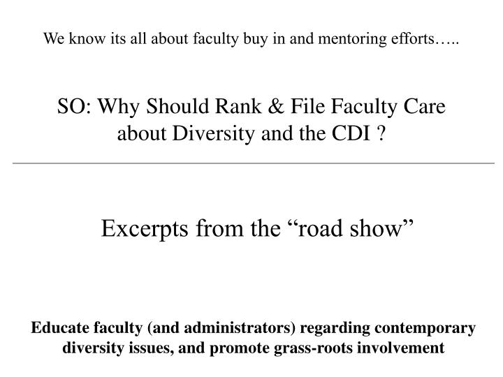 We know its all about faculty buy in and mentoring efforts…..