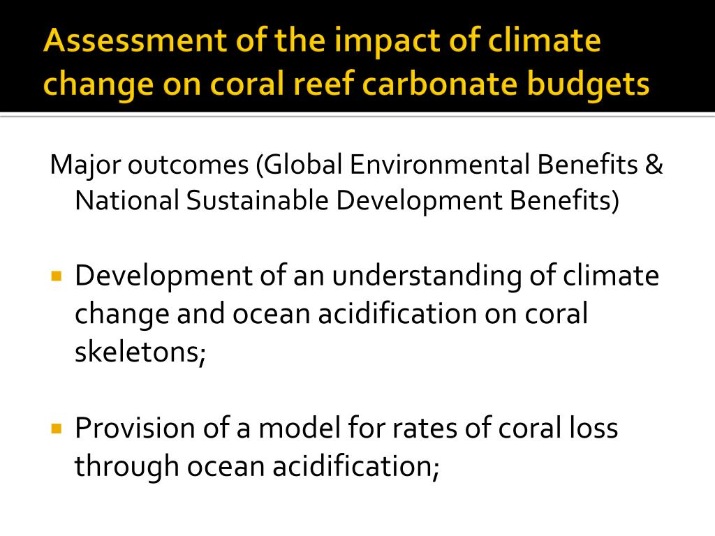 Assessment of the impact of climate change on coral reef carbonate budgets
