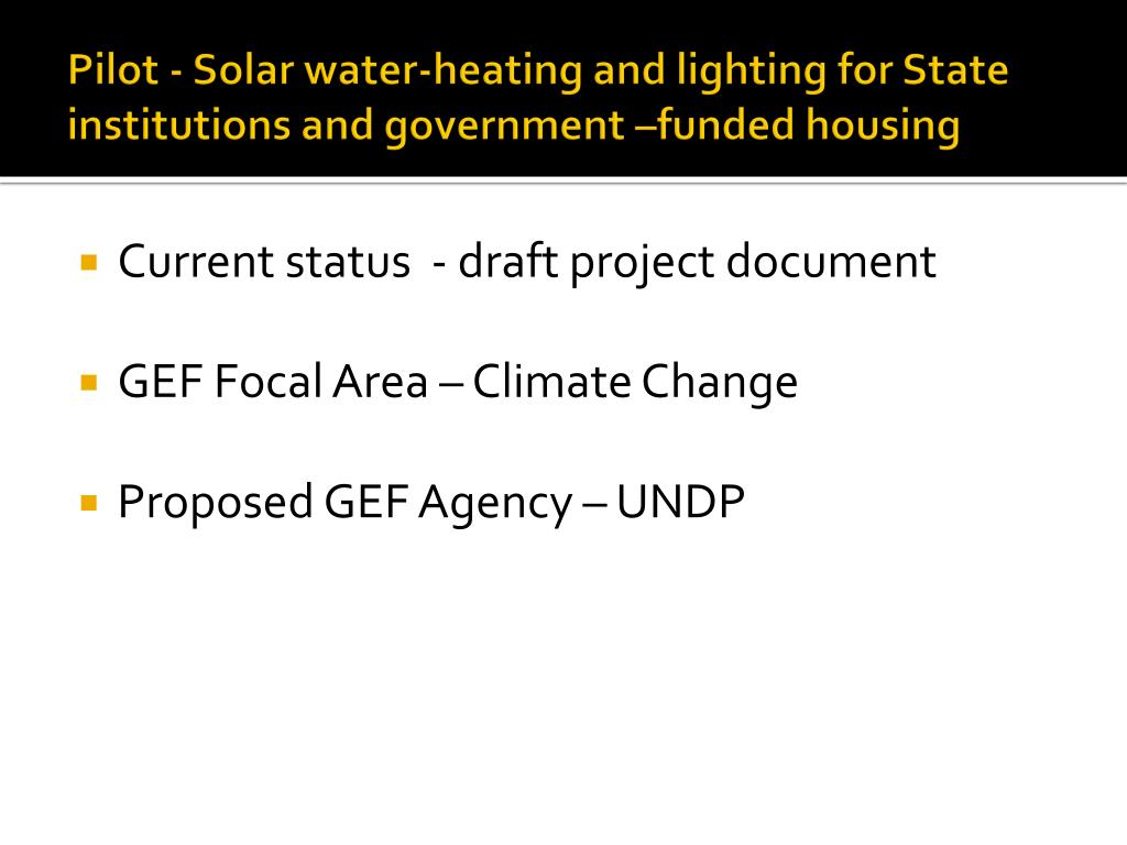 Pilot - Solar water-heating and lighting for State institutions and government –funded housing